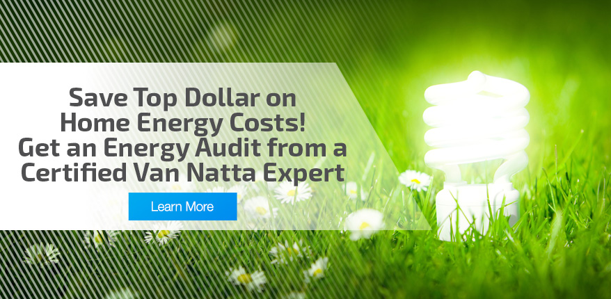Get an Energy Audit from a Certified Van Natta Expert