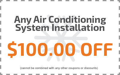 Any Air Conditioning System Installation $100.00 Off